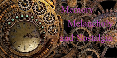 (Online) MEMORY, MELANCHOLY AND NOSTALGIA  CONFERENCE tickets