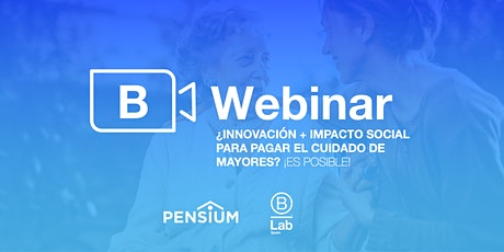 ¿Innovación + impacto social para pagar el cuidado de mayores? ¡Es posible! entradas