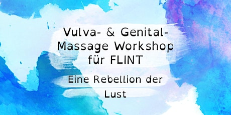 Vulva- & Genital-Massage Workshop für FLINT – Eine Rebellion der Lust Tickets