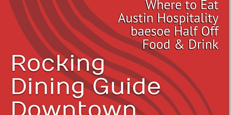 Rocking Dining Guide Downtown Austin Restaurants Outclass the Competition tickets