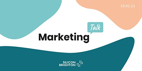 Marketing Talk - Supported by Silicon Brighton tickets