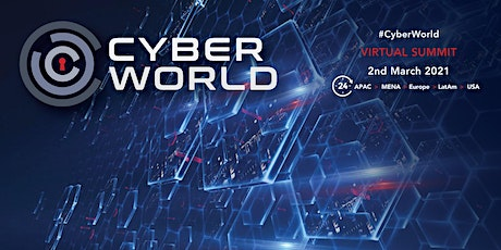 Cyber World: Virtual Cyber Security Summit | March 2nd 2021 | 24-Hour Event tickets