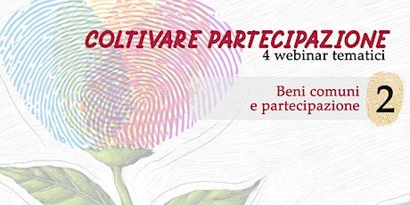 Coltivare partecipazione - Webinar 2: Beni comuni e partecipazione biglietti