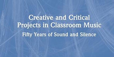 Book Launch - Creative and Critical Projects in Classroom Music tickets