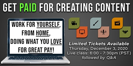 Get Paid for Creating Content: Work for yourself, from home, for great pay! tickets