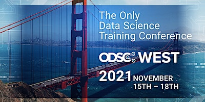 ODSC West 2021 - Open Data Science Conference