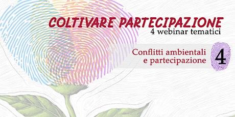 Coltivare partecipazione - Webinar 4: Conflitti ambientali e partecipazione biglietti