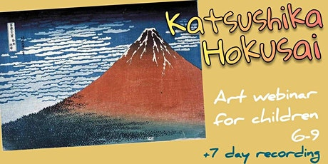 Katsushika Hokusai for Kids 6-9 - Online Art Webinar tickets