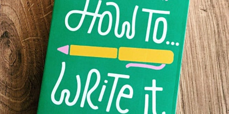 How To Write It - creative writing workshop tickets