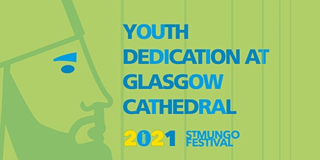 Youth Dedication at Glasgow Cathedral tickets