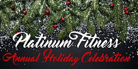 Platinum Fitness Holiday Celebration tickets