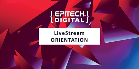 Live Stream Orientation - Epitech Digital billets