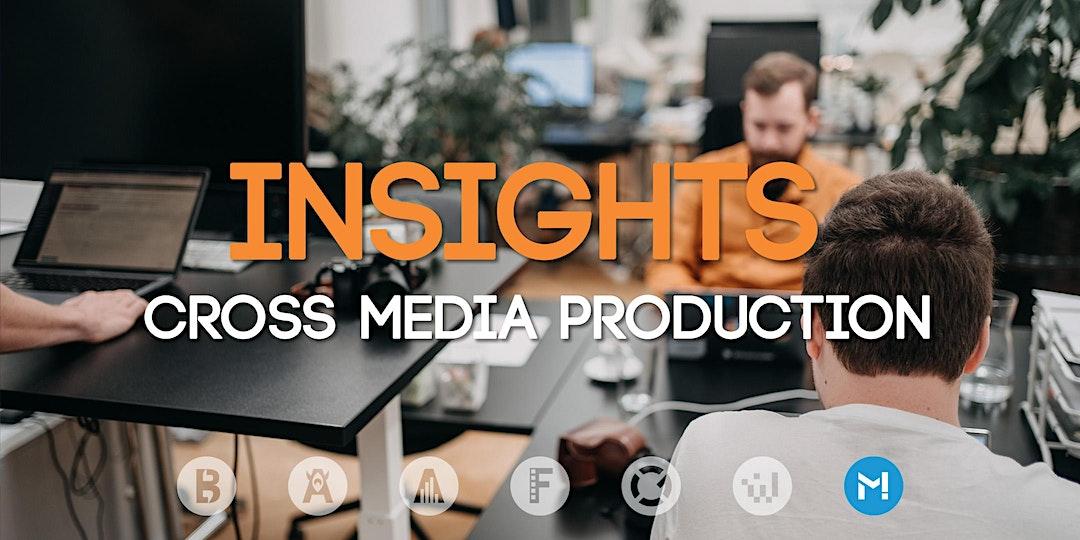 Study Insights: Cross Media Production