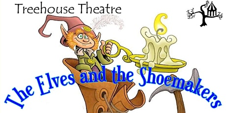 The Elves and the Shoemakers - End of term special! tickets