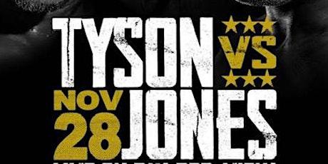 TYSON vs JONES JR. | Fight Night Watch Party tickets