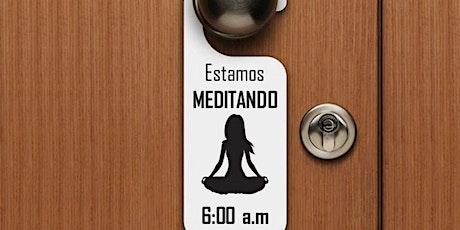 Meditacion diaria 6 am  30 min GRATIS entradas