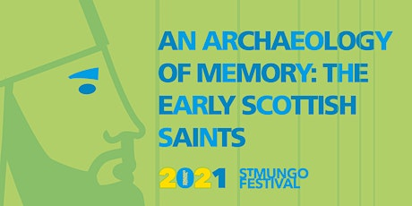 An Archaeology of Memory: Scotland's Early Saints tickets