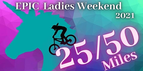 EPIC Ladies Weekend tickets