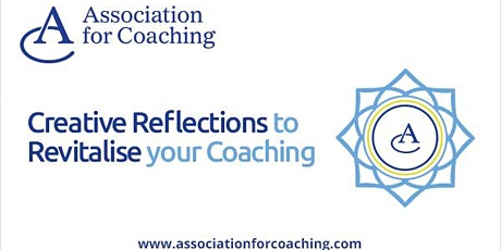 Creative Reflections to Revitalise your Coaching Practice Webinar Series tickets