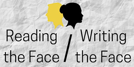 Reading The Face / Writing the Face tickets