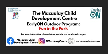 Macaulay Child Development Centre EarlyON: Fun in the Park! (48 Regent St) tickets