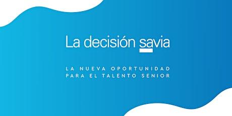 La Decisión SAVIA. La nueva oportunidad para el talento senior entradas
