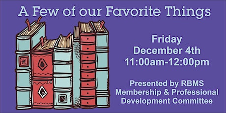 """A Few of Our Favorite Things"" RBMS Membership & Professional Development tickets"