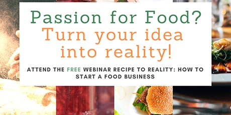 Recipe to Reality: How To Start A Food Business Seminar - Dec. 17, 2020 tickets