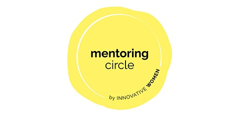 Mentoring Circle by Innovative Women (Kick-Off), 3. Runde Tickets