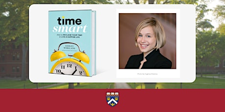 Time Smart: How to Reclaim Your Time and Live a Happier Life tickets
