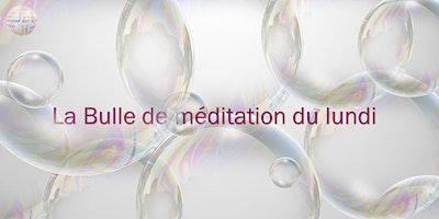 EN LIGNE Bulle de méditation
