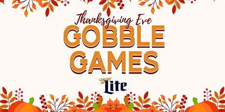 Thanksgiving Eve - Gobble Games tickets