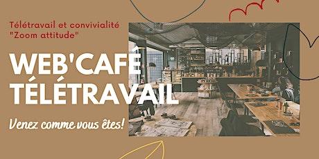 WEB'café télétravail - GRATUIT SUR INSCRIPTION billets