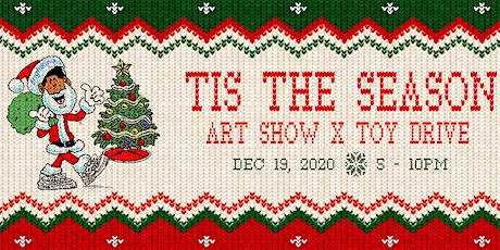 TIS THE SEASON | ARTSHOW x TOY DRIVE tickets