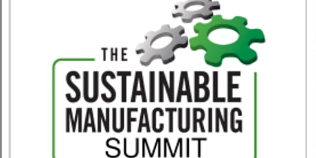Sustainable Manufacturing Summit tickets