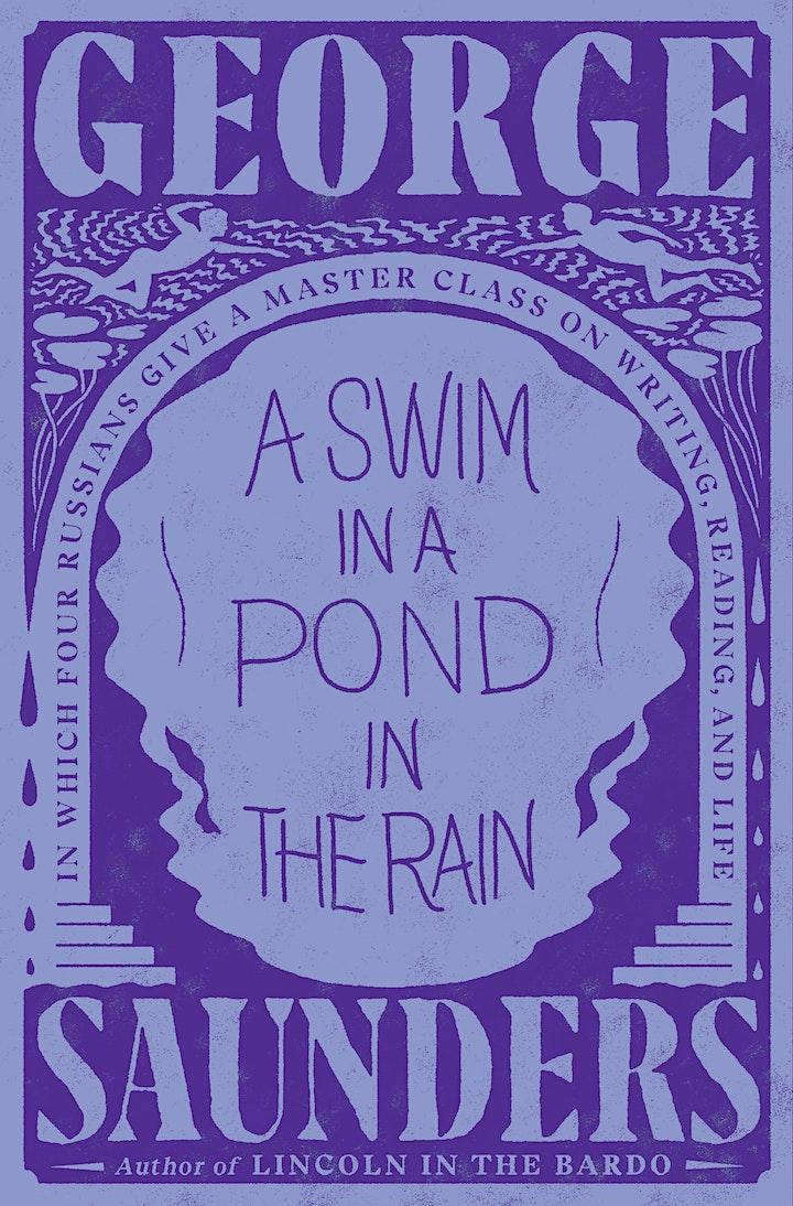 B&N Virtually Presents:  George Saunders - A SWIM IN A POND IN THE RAIN image