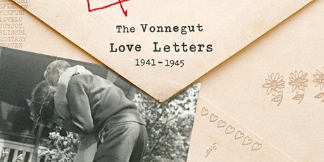 """Love, Kurt: The Vonnegut Love Letters 1941-1945"" Book Release tickets"