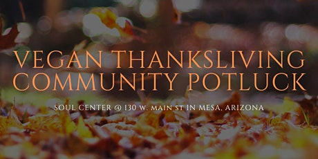 Vegan ThanksLiving/FriendsGiving Community Potluck tickets