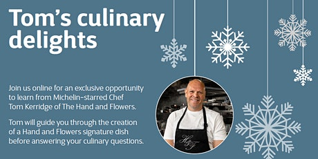 An Interactive Culinary Experience with Michelin-starred Chef, Tom Kerridge tickets