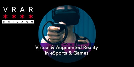 VR/AR Chicago: #TheNextEvolution in eSports & Games tickets