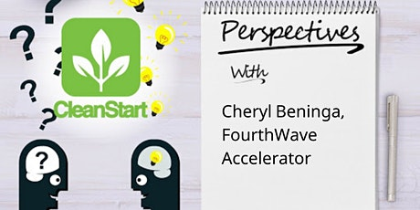 CleanStart Perspectives with Cheryl Beninga of FourthWave Accelerator tickets