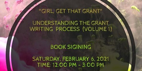 """""""Girl, Get That Grant"""" Book Signing, Workshop and Giveaway tickets"""