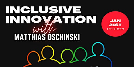 Pii Spotlight Series 2: Inclusive Innovation w/ Matthias Oschinski tickets