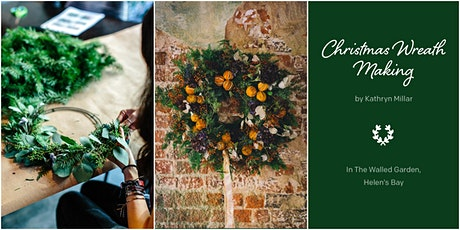 Christmas Wreath Making by Kathryn Millar in The Walled Garden Helen's Bay tickets