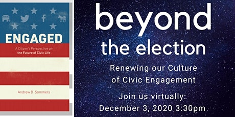 Beyond Election Day: Renewing our Culture of Civic Engagement tickets