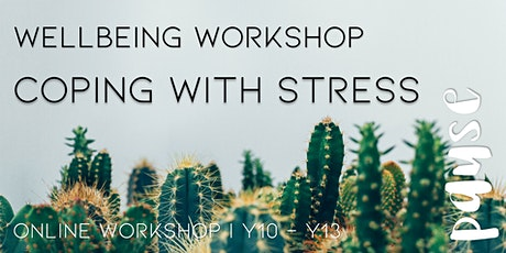 Online Workshop: Coping with stress: Boys Y10-Y13 (1 session) tickets