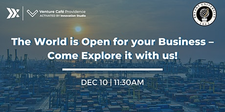 The World is Open for your Business – Come Explore it with us! tickets