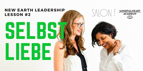 New Earth Leadership (NEL) Session #2: Selbstliebe Tickets