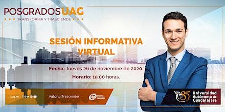 Sesión informativa Virtual Posgrados UAG boletos