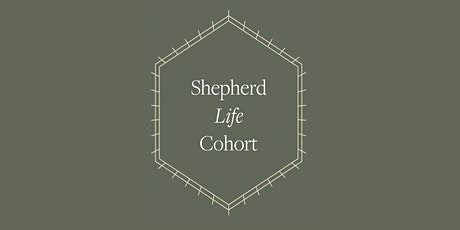 Shepherd Life Cohort tickets